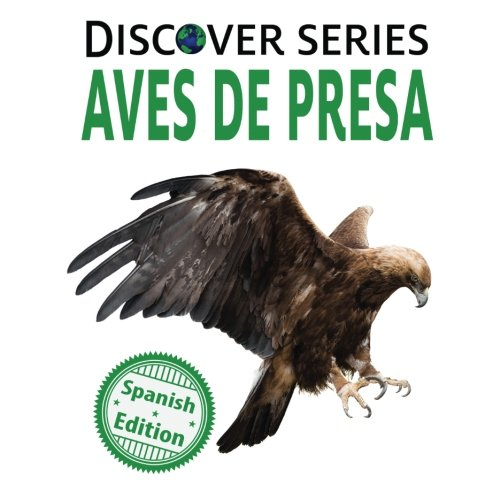Aves de Presa (Birds of Prey) (Xist Kids Spanish Books)