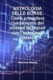 Scarica Libro Astrologia delle borse Come prevedere l andamento dei mercati finanziari con l astrologia classica (PDF,EPUB,MOBI) Online Italiano Gratis