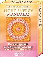 Light Energy Mandalas: Du wirst geliebt - Eine Liebeserklärung deiner Seele