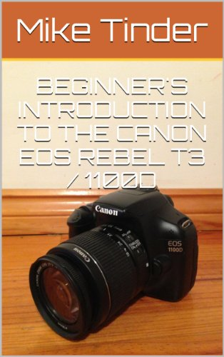 Beginners Introduction to the Canon EOS Rebel T3 / 1100D (English ...