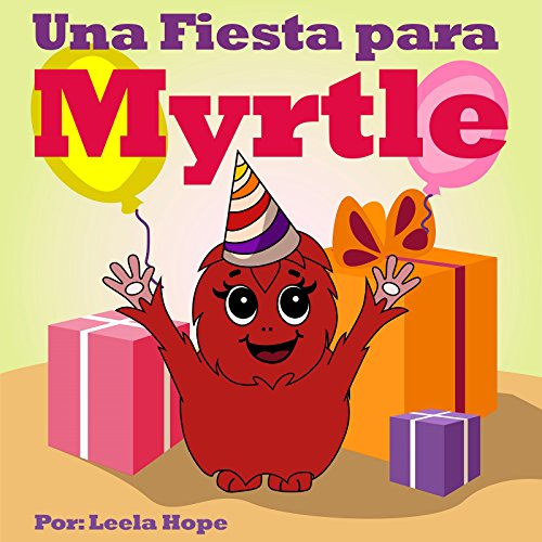 libros en español: Una Fiesta para Myrtle (Libro en Español para niños Children's Spanish Books English Spanish Bilingual Collection nº 4)