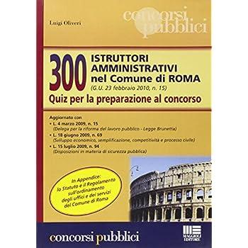 Trecento Istruttori Amministrativi Nel Comune Di Roma. Quiz Per La Preparazione Al Concorso