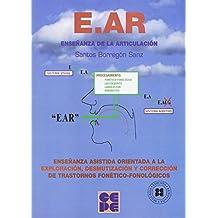 E.AR Enseñanza de la articulación: Enseñanza asistida orientada a la exploración, desmutización y corrección de trastornos fonético-fonológicos (Lenguaje y comunicación)