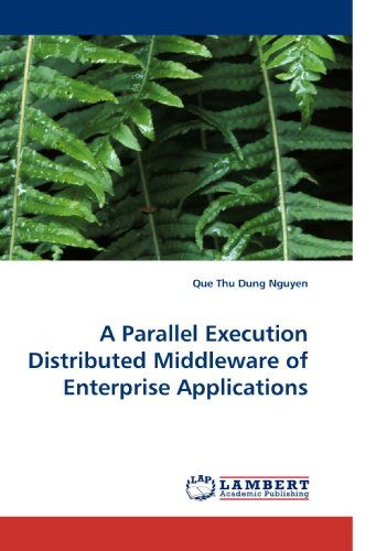 A Parallel Execution Distributed Middleware of Enterprise Applications por Que Thu Dung Nguyen