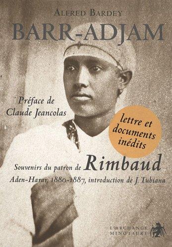 barr-adjam-souvenirs-du-patron-de-rimbaud-aden-harar-1880-1887