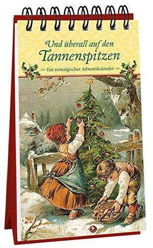Und überall auf den Tannenspitzen: Ein nostalgischer Adventskalender