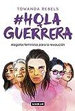 #HolaGuerrera: Alegatos feministas para una revolución