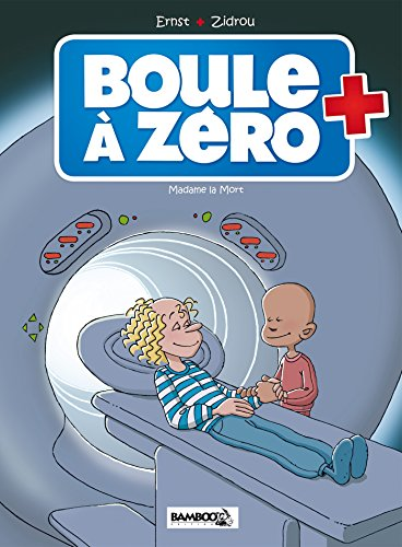 Boule à zéro (4) : Madame la mort