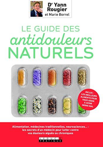 Le guide des antidouleurs naturels (Santé)