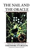 The Nail and the Oracle: Complete Stories of Theodore Sturgeon v. 11