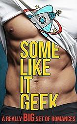 Some Like It Geek: A Really Big Set of Romances