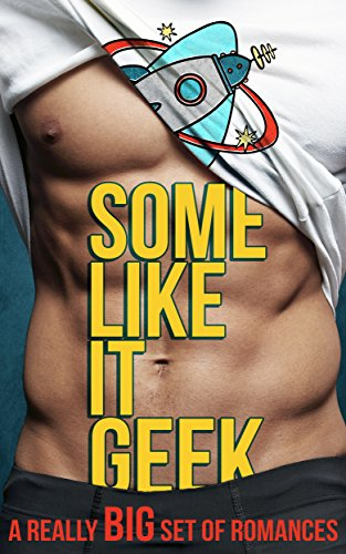 some-like-it-geek-a-really-big-set-of-romances