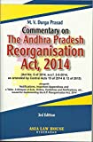 Commentary on The Andhra Pradesh Reorganisation Act, 2014 [Act No. 6 of 2014, w.e.f. 2-6-2014, as amended by Central Acts 19 of 2014 & 12 of 2015]