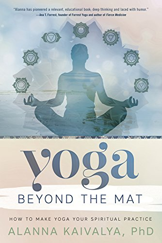 Yoga Beyond the Mat: How to Make Yoga Your Spiritual Practice (English Edition)