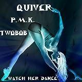 Watch Her Dance (Q.P.M.K. Mix)