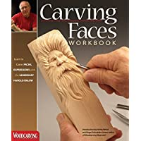 Carving Faces Workbook: Learn to Carve Facial Expressions with the Legendary Harold Enlow (Fox Chapel Publishing) (Detailed Lips, Eyes, Noses, & Hair to Add Expressive Life to Your Woodcarvings)