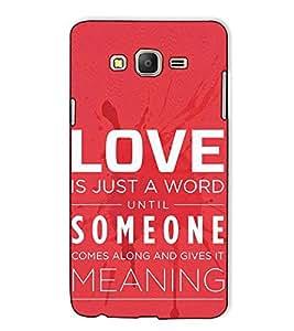 Fuson Designer Back Case Cover for Samsung Galaxy On7 Pro :: Samsung Galaxy On 7 Pro (2015) (Love Is Just A Word)