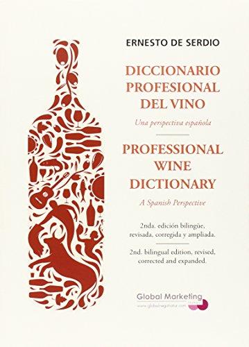 Diccionario Profesional Del Vino - Una Perspectiva Española por Ernesto de Serdio Fernández
