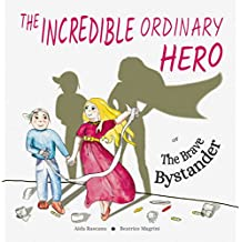 The Incredible Ordinary Hero or The Brave Bystander: Burns (English Edition)