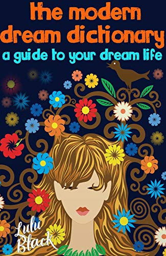 The Modern Dream Dictionary: A Guide to Your Dream Life (English Edition)