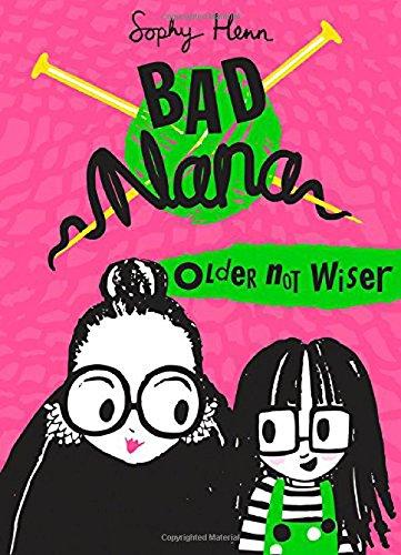Older Not Wiser (Bad Nana) por Sophy Henn