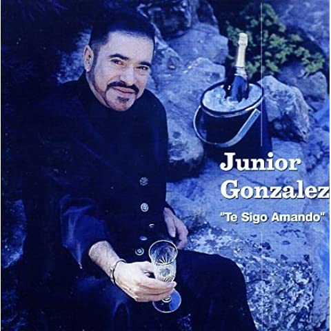 Te Sigo Amando by Junior Gonzalez (1998-02-17)