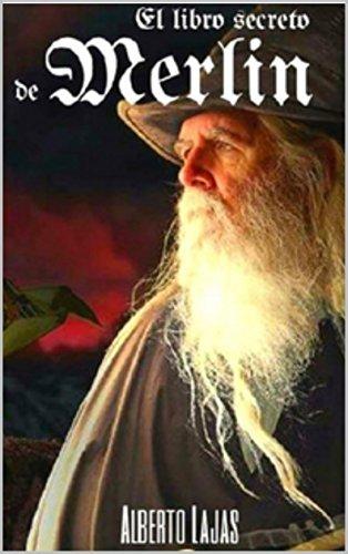 EL LIBRO SECRETO DE MERLIN: Manual para convertirte en
