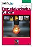 Der elektrische Strom: Texte, Aufgaben, Lösungen (Lesen & Merken)