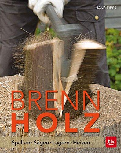 Preisvergleich Produktbild Brennholz: Spalten · Sägen · Lagern · Heizen