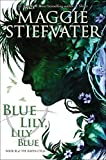 The Raven Cycle #03: Blue Lily, Lily Blue