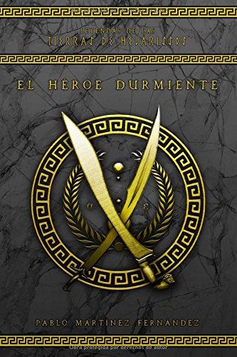 El héroe durmiente (Leyendas de las Tierras de Helárissos) por Pablo Martínez Fernández