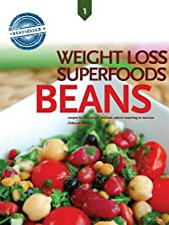 Beans: Weight Loss Superfoods Cookbook, Recipes to Lose Weight Without Calorie Counting or Exercise (Vol 1) (English Edition)