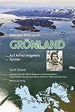 Eine Geo-Reise durch GRÖNLAND: Auf Alfred Wegeners Spuren