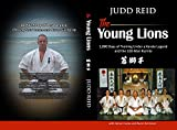 The Young Lions: 1,000 Days of Training Under a Karate Legend and the 100-Man Kumite