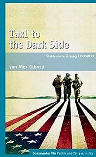 Taxi to the Dark Side - SZ Cinemathek Dokumentarfilm