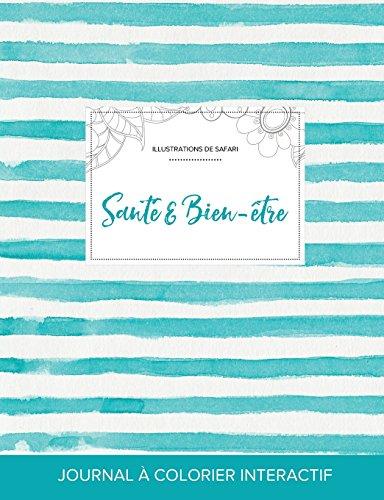 Journal de Coloration Adulte: Sante & Bien-Etre (Illustrations de Safari, Rayures Turquoise) par Courtney Wegner