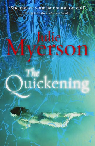 The Quickening by [Myerson, Julie]