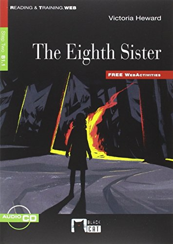 THE EIGHTH SISTER (R&T) FW+CD+ APP: 000001 (Black Cat. reading And Training) - 9788468233208 por de Agostini Scuola Spa