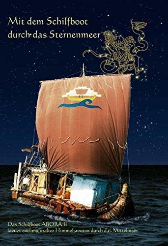 Mit dem Schilfboot durch das Sternenmeer: Das Schilfboot Abora II kreuzt entlang uralter Himmelsrouten durch das Mittelmeer