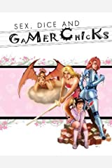 Sex, Dice and Gamer Chicks Kindle Edition