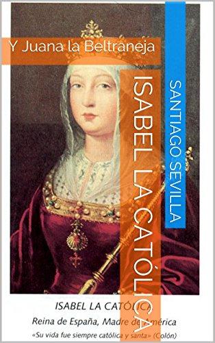 Isabel la Católica: Y Juana la Beltraneja