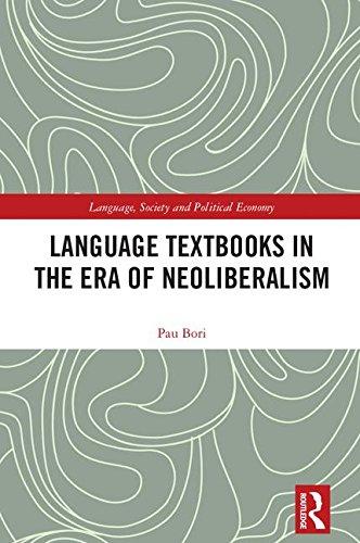 Language Textbooks in the era of Neoliberalism (Language, Society and Political Economy)