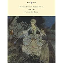 Edmund Dulac's Picture-Book for the French Red Cross (2012-04-23)