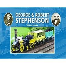 George & Robert Stephenson