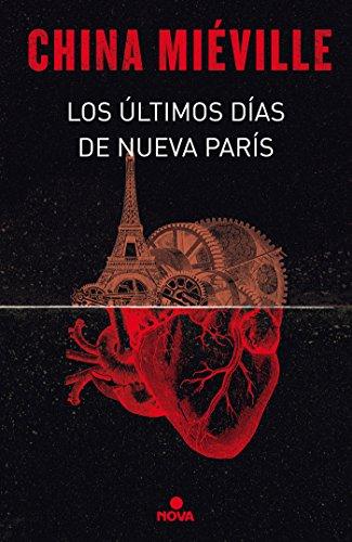 Los últimos días de Nueva París (Nova) por China Miéville