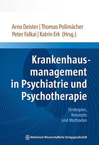 Krankenhausmanagement in Psychiatrie und Psychotherapie: Strategien, Konzepte und Methoden