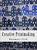 Creative Printmaking: Printing at home without a press