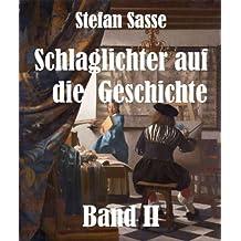 Schlaglichter auf die Geschichte, Band 2 (German Edition)