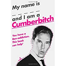 My Name Is _____ and I Am a Cumberbitch: You Have a Ben-addiction This Book Can Help