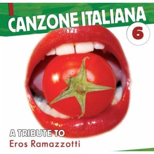 Canzone Italiana – A Tribute To Eros Ramazzotti – Vol.6
